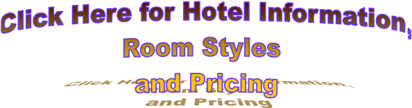 Click Here for Hotel Information,